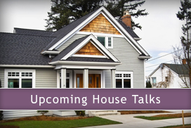 Upcoming House Talks